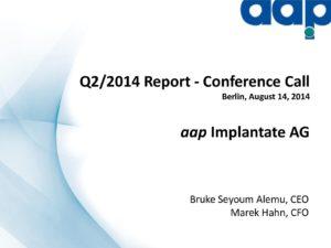 Telefonkonferenz für das zweite Quartal 2014 vom 14.08.2014
