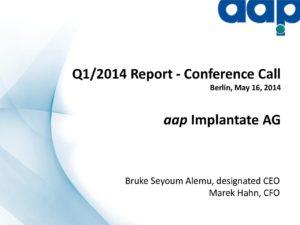 Telefonkonferenz für das erste Quartal 2014 vom 16.5.2014