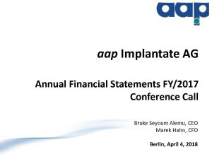 Annual financial statements 2017 conference call on April 4, 2018